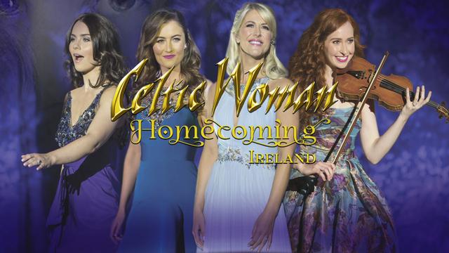 Celtic Woman: Homecoming - Ireland