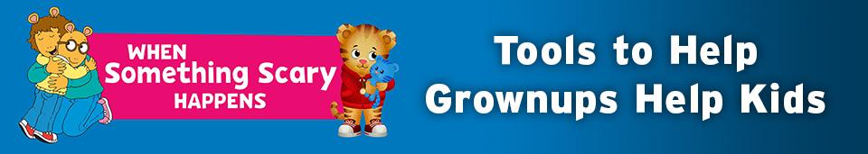 Helping Grownups Help Kids