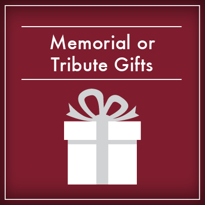 Memorial or Tribute Gifts