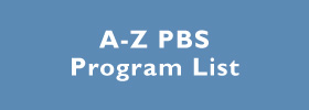 View an A-Z list of PBS programs