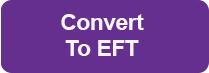 Convert to EFT