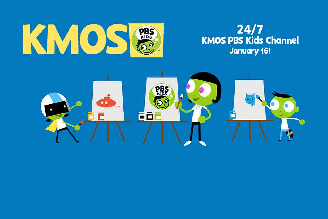Families can enjoy PBS Kids 24/7 on KMOS 6.4