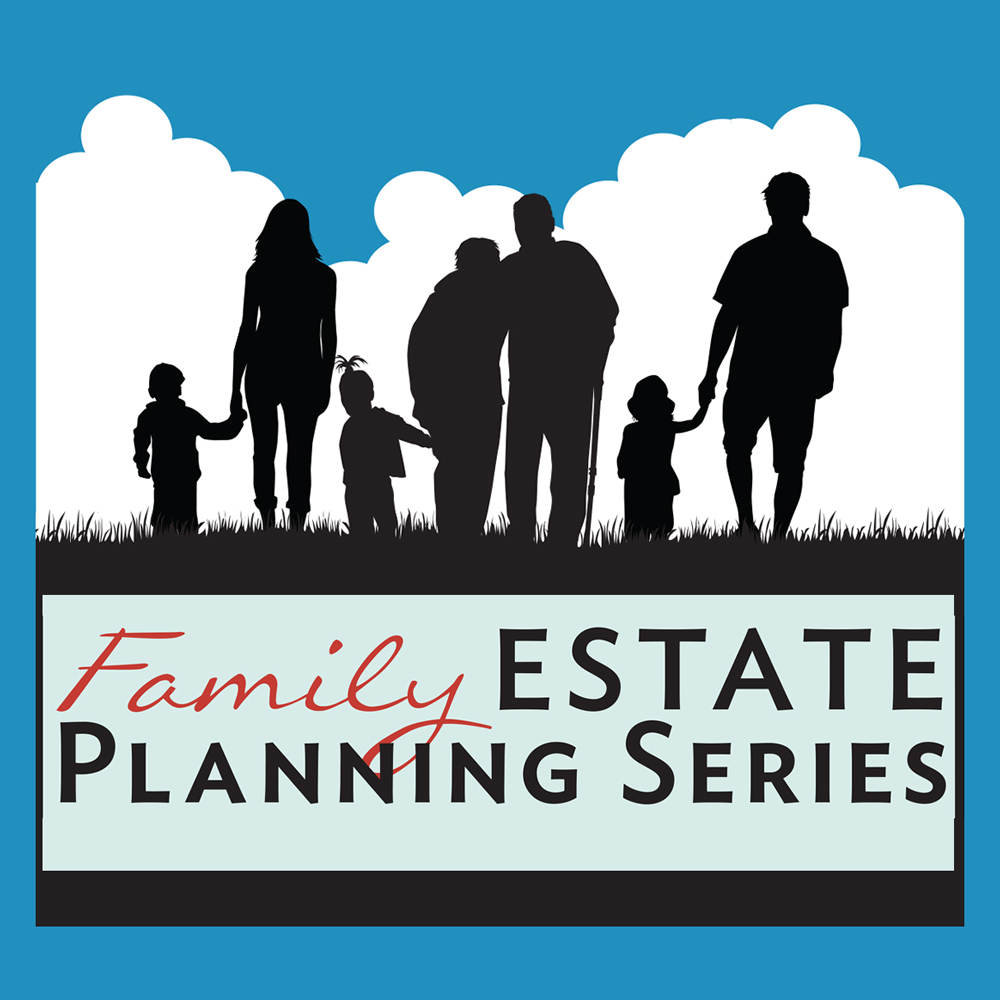 Family Estate Planning Series
