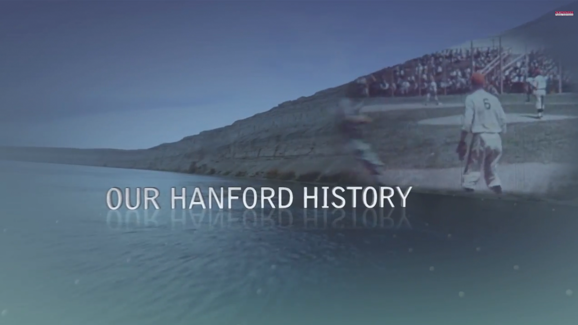 Our Hanford History