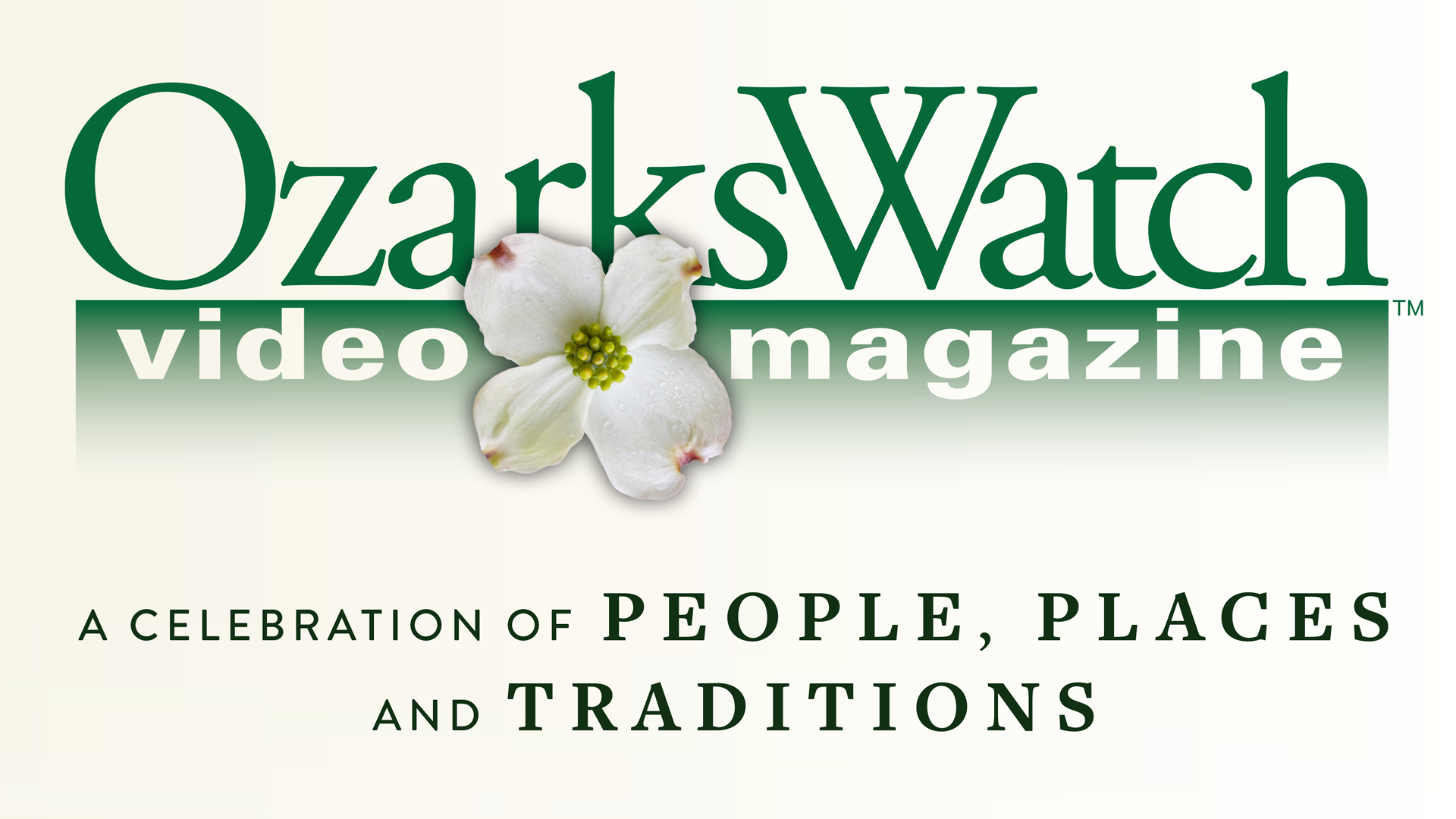 OzarksWatch Video Magazine-A Celebration of People, Places and Traditions