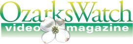 Watch OzarksWatch Video Magazine Online