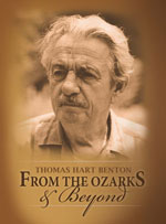 Thomas Hart Benton From the Ozarks and Beyond