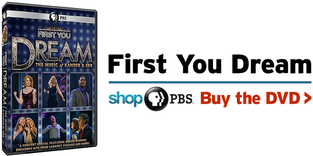 Shop PBS: First You Dream: The Music of Kander & Ebb (DVD)