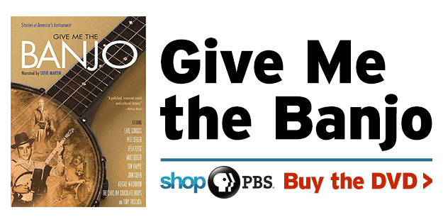 Shop PBS: Give Me the Banjo (DVD)