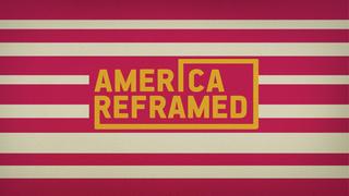 America Reframed