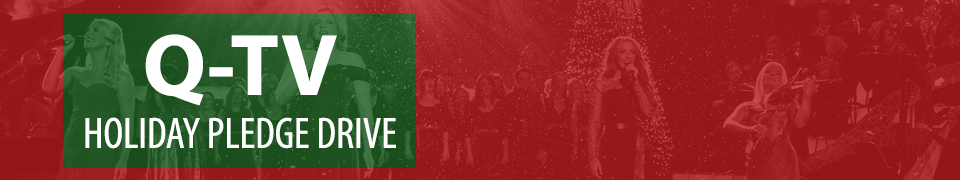Q-TV Holiday Pledge Drive