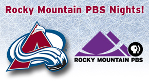 Rocky Mountain PBS Night With the Colorado Avalanche