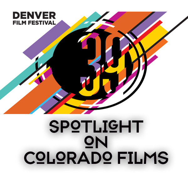 Denver Film Festival Spotlight on Colorado