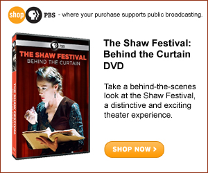 Buy a DVD of The Shaw Festival: Behind the Curtain at www.shopPBS.org