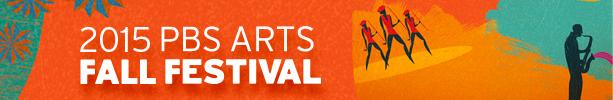 2015 PBS Arts Fall Festival