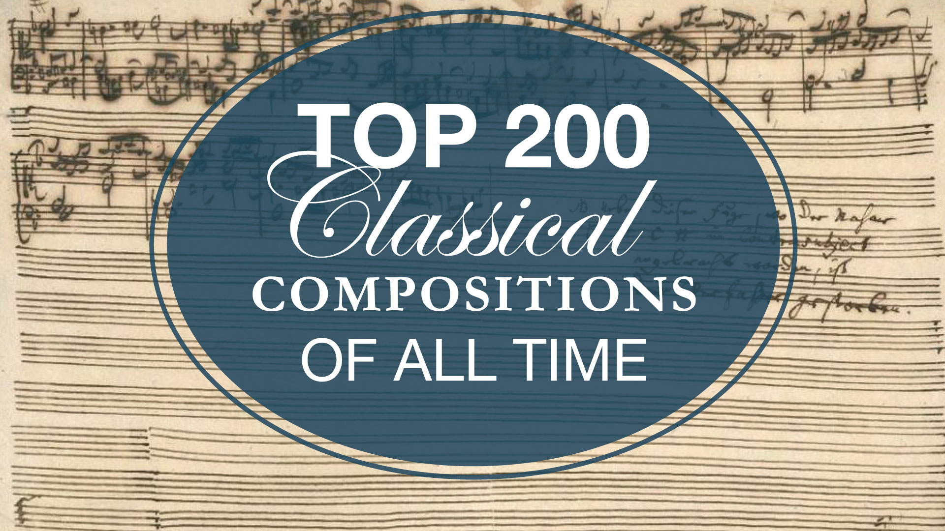 Top 200 Classical Compositions of All Time - type on the top of a handwritten composition
