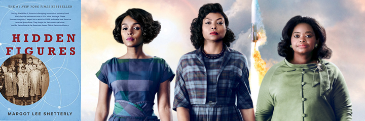 Hidden Figures, by Margot Lee Shetterly - book cover and movie poster