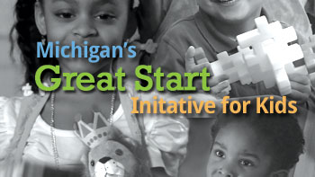 Michigan's Great Start Initiative