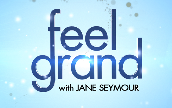 Feel Grand with Jane Seymour
