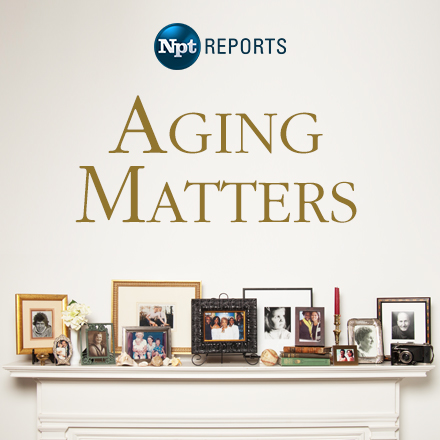 NPT Reports: Aging Matters
