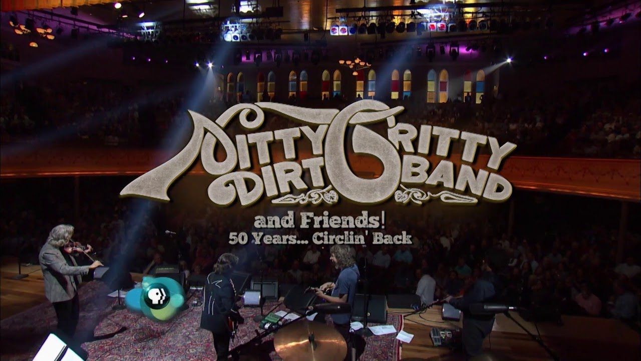 The Nitty Gritty Dirt Band: 50 Years and Circlin' Back