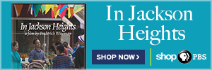 In Jackson Heights - PBS Shop Link