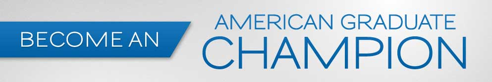 Become an American Graduate Champion.
