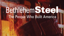 Bethlehem Steel: The People Who Built America
