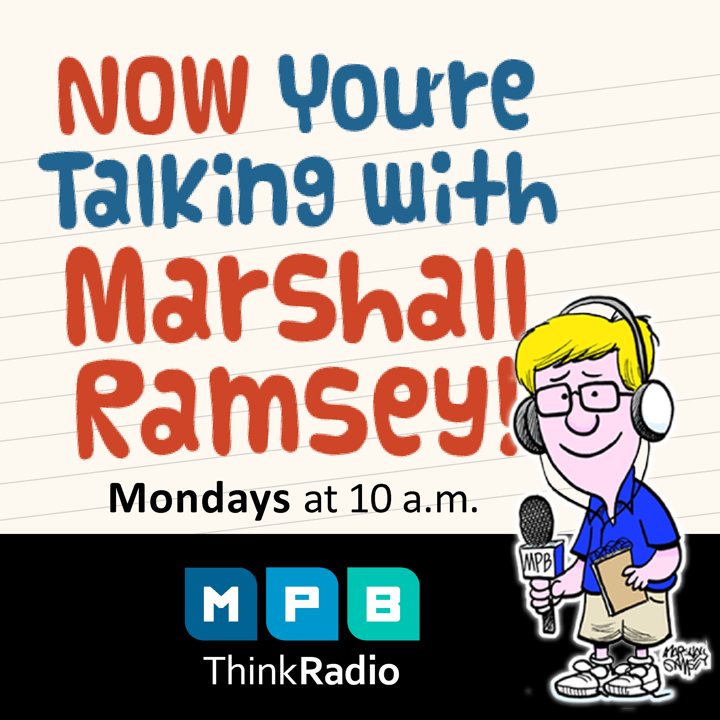 Listen to Now You're Talking every Monday at 9 a.m. on MPB Think Radio