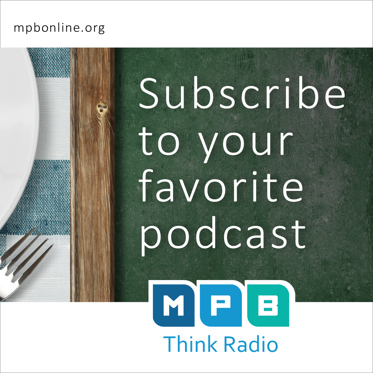 Subscribe to your favorite MPB Think Radio podcast!