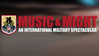 Music & Might: An International Military Spectacular