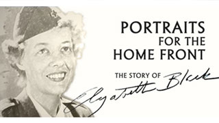 Portraits for the Home Front: The Story of Elizabeth Black