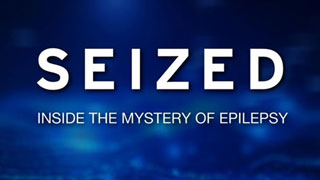 Seized: Inside the Mystery of Epilepsy