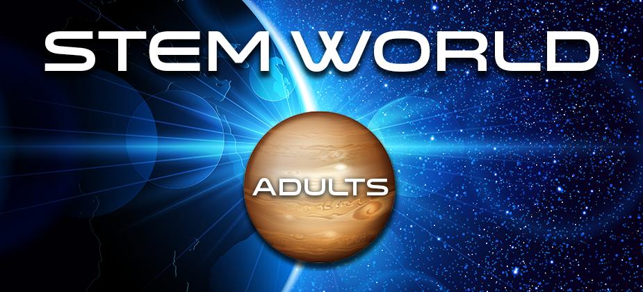 STEM World Adults