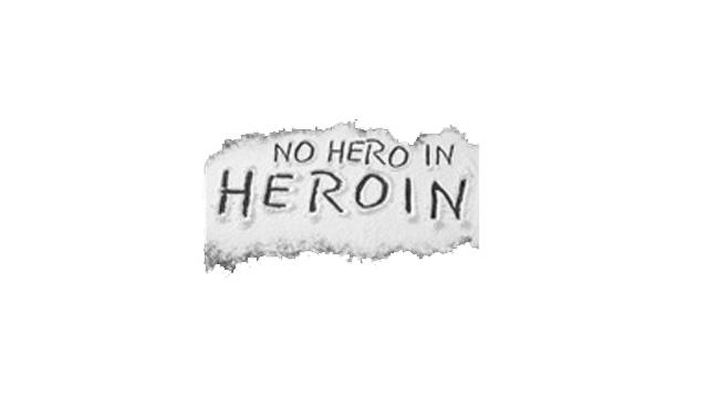 No Hero in Heroin