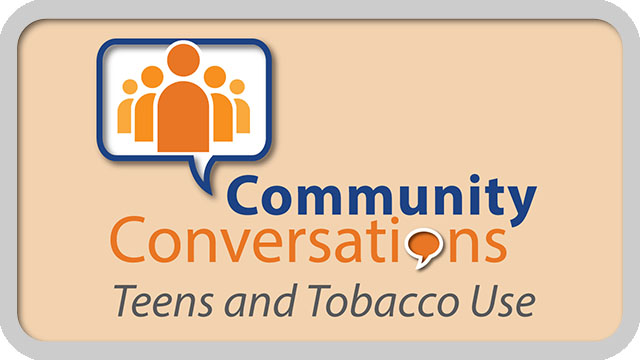 Teens and Tobacco Use: A Community Conversation