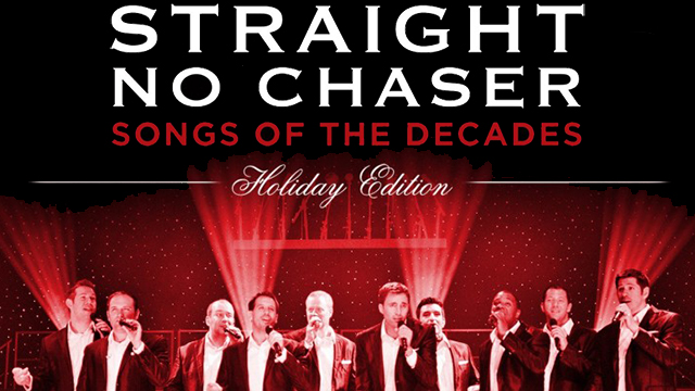 Straight No Chaser - Songs of the Decades: Holiday Edition