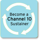Become a Channel 10 Sustainer.