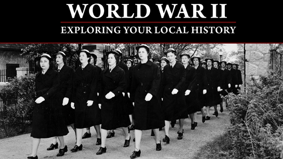 World War II: Exploring Your Local History