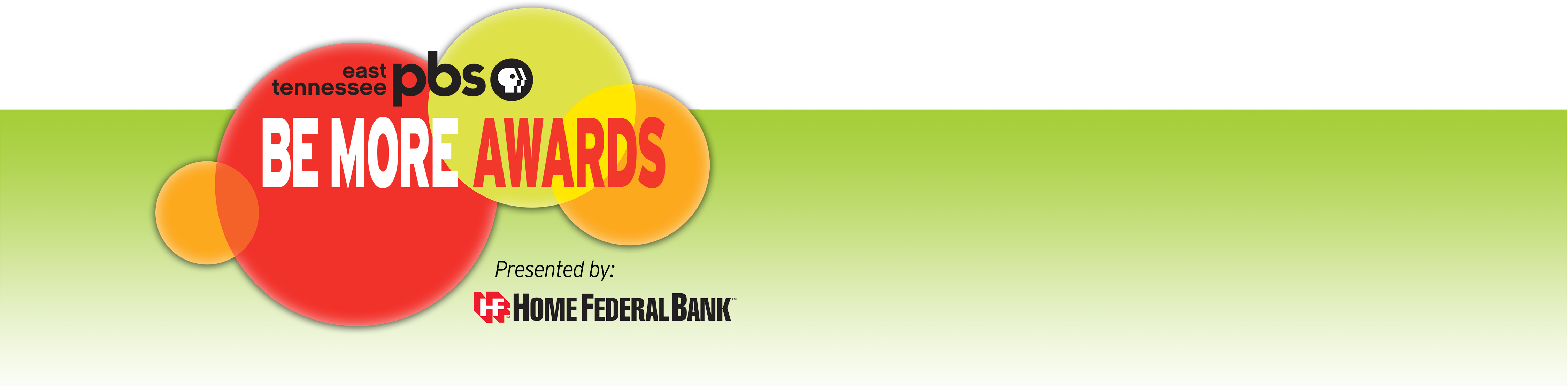 Home Federal Bank is the proud sponsor of East Tennessee PBS' Be More Awards