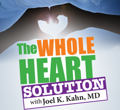 Whole Heart Solution with Dr. Joel Kahn
