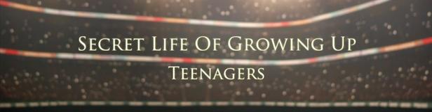 Secret Life of Growing Up