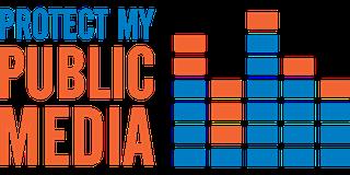 Protect My Public Media