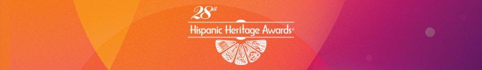 28th Annual Hispanic Heritage Awards