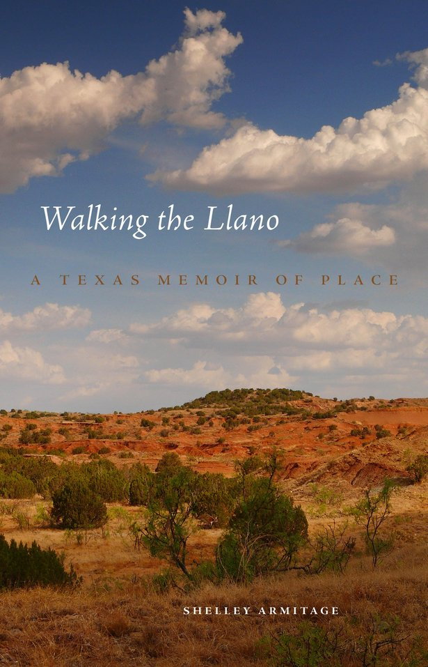 "Shelley Armitage's ""Walking the Llano,"" a memoir of family and geography, is available now."