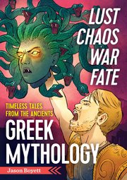 "Jason Boyett's ""Lust, Chaos, War and Fate"" explores popular Greek mythology."