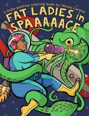 """Fat Ladies in Spaaaaace"" by Theo Nicole Lorenz"