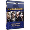 Shop PBS: Is School Enough? (DVD)
