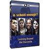 Shop PBS: Is School Enough? (DVD)