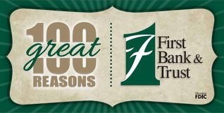 100 Great Reasons from First Bank & Trust